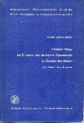 Horn,Hans Arno  Christian Weise als Erneuerer des deutschen Gymnasiums im Zeitalter