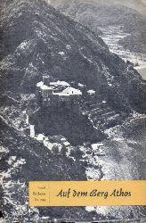 Lacarriere,Jacques und Erhart Kästner  Auf dem Berg Athos