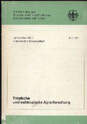 Bundesminister für Ernährung,Landwirtschaft  Tropische und subtropische Agrarforschung