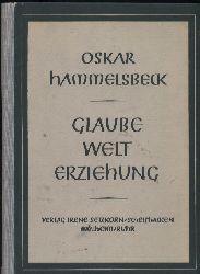 Hammelsbeck,Oskar  Glaube Welt Erziehung