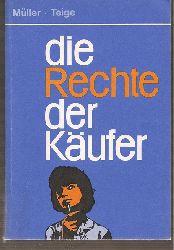 Müller,Kay+Hans-Werner Teige  Die Rechte der Käufer