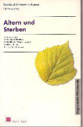 Schmidt-Scherzer,Reinhard (Hsg.)  Altern und Sterben