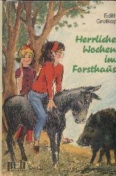 Grotkop,Edith  Herrliche Wochen im Forsthaus