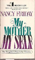 Friday,Nancy  My Mother my Self