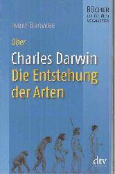 Browne,Janet  über Charles Darwin Die Entstehung der Arten