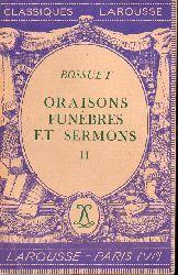 Bossuet  Oraisons Funebres et Sermons II