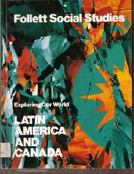 Joyce,William W.+W.Robert Houston+weitere  Exploring our World Latin America and Canada