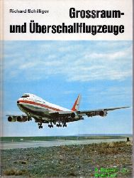 Schilliger,Richard  Grossraum- und Überschallflugzeuge