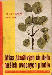 Blattny,Ctibor+Bohumil Stary  Atlas Skodlivych Cinitelu Nasich Ovocnych Plodin
