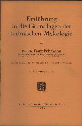 Fuhrmann,Franz  Einführung in die Grundlagen der technischen Mykologie