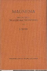 Jacob,A.  Magnesia der fünfte Pflanzenhauptnährstoff