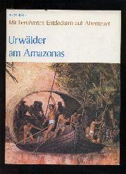 Willis,Marcia  Urwälder am Amazonas