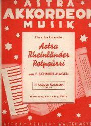 Schmidt-Hagen,F.  Das bekannte Astra Rheinländer Potpourri    für Akkordeon ab 24 Bässe