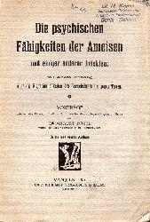 Forel,August  Die psychischen Fähigkeiten der Ameisen und einiger anderer Insekten