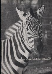 Dresden-Zoo (Wolfgang Ullrich)  Der Zoodirektor erzählt 2.Folge (Titelbild Zebra)