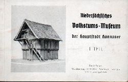 Niedersächsisches Volkstums-Museum  Niedersächsisches Volkstums-Museum der Hauptstadt Hannover 1.Teil