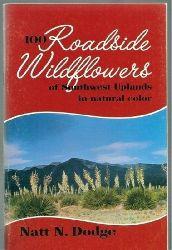 Dodge,Natt N.  100 Roadside Wildflowers of Southwest Uplands in natural color