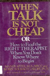 Aftel,Mandy and Tolmach Lakoff, Robin  When Talk is not Cheap