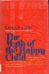 Klein, Carole  The myth of the happy child