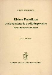 Knickmann,Erich  Kleines Praktikum der Bodenkunde und Düngerlehre für Fachschule und