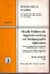 Afghanische Studien Nr.14: Grötzbach,Erwin(Hsg)  Aktuelle Probleme der Regionalentwicklung u.Stadtgeographie Afghanista