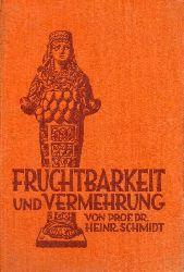Schmidt,Heinrich  Fruchtbarkeit und Vermehrung