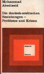 Abediseid,Mohammad  Die deutsch-arabischen Beziehungen - Probleme und Krisen