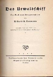 Bermann, Richard A.  Das Urwaldschiff. Ein Buch vom Amazonenstrom