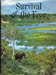 Engelhardt,Wolfgang  Survival of the Free. The Last Strongholds of Wild Animal Life
