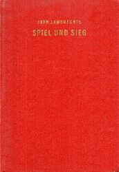 Lambrechts,John  Spiel und Sieg. Die Praxis des Brieftaubensports