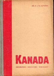 Altmann, E.F.W.  Kanada, Geogr., Geschl, Wirtsch.,