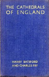 Harry Batsford and Charles Fry  The Cathedrals of England