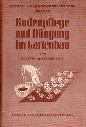 Knickmann,Erich  Bodenpflege und Düngung im Gartenbau.Ein Ratgeber für Schule und Praxi
