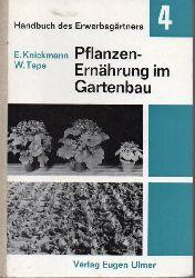Knickmann,Erich  Pflanzenernährung im Gartenbau.Gemüsse-Zierpflanzen(Handbuch des Erwer