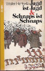 Henkels,Walter  Jagd ist Jagd&Schnaps ist Schnaps.Aus der angewandten Lehre vom edlen