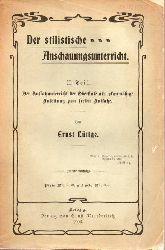 Lüttge,Ernst  Der stilistische Anschauungsunterricht