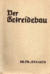 Stauch,Fr.  Der Getreidebau
