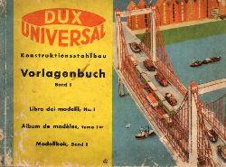DUX-Fabrik  DUX Universal Konstruktionsstahlbau Vorlagenbuch Band I