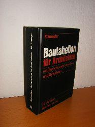 Schneider, Klaus-Jürgen (Hrsg.),  Bautabellen für Architekten mit Berechnungshinweisen und Beispielen,