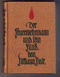 Bolt , Niklaus - Plattner , Otto    Der Feuerwehrmann und sein Kind