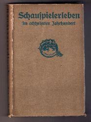 """Schirmer , Rudolf   """" Schauspielerleben im achzehnten Jahrhundert """""""