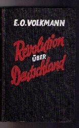 """Volkmann, E. O.   """" Revolution über Deutschland """""""