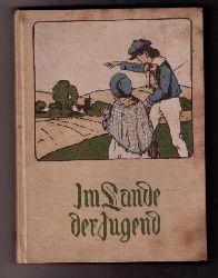 Hrsg. Heichen , Walter - Dotzler , Karl    Im Lande der Jugend