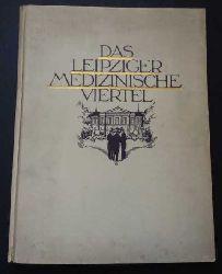 Weiser, Dr.M.und Sudhoff, Karl    Das Leipziger Medizinische Viertel