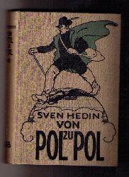"""Hedin,Sven  """" Von Pol zu Pol - rund um Asien """""""