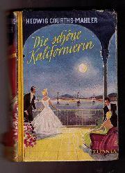 """Courths - Mahler , Hedwig  ( Courths-Mahler  )  """"  Die schöne Kalifonierin  """""""