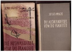 """Amado , Jorge  """" Die Auswanderer von Sao Francisco  """""""
