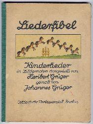 "Grüger, Heribert -   Grüger,Johannes   "" Liederfibel """