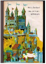 Durickova , Maria - Fialova , Ann und Cipar , Miroslav   Die Donaukönigin  ( Donau - Königin )