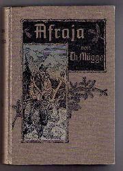 """Mügge , Theodor - Geyer, Albert  """"  Afraja  """""""